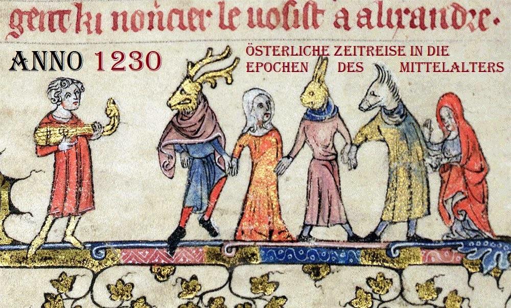 ANNO 1230 – Österliche Zeitreise in das Mittelalter